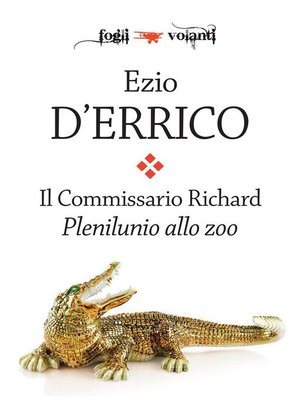 cover image of Il commissario Richard. Plenilunio allo zoo