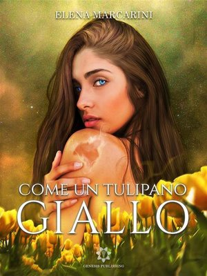 cover image of Come un tulipano giallo