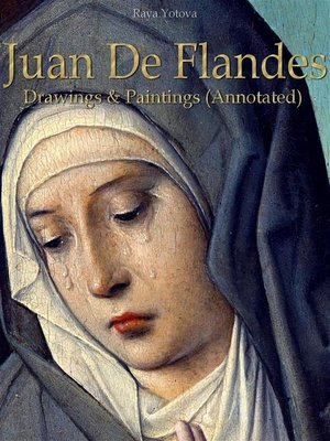 cover image of Juan De Flandes--Drawings & Paintings (Annotated)