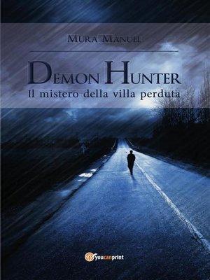 cover image of Demon Hunter. Il mistero della villa perduta