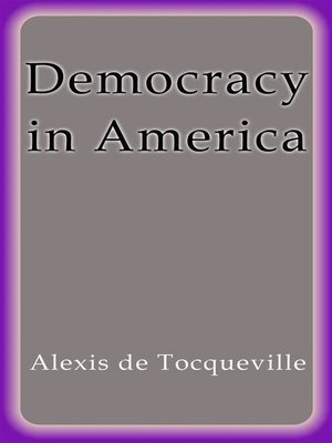 the conditions of equality in democracy in america a book by alexis de toqueville