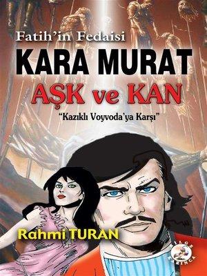 cover image of Kara Murat Aşk ve Kan Kazıklı Voyvodaya Karşı