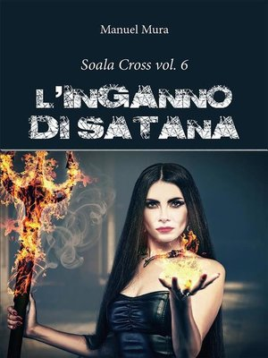 cover image of Soala Cross Volume 6--L'inganno di Satana