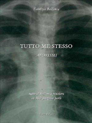 cover image of Tutto me stesso (aforismi 2009)