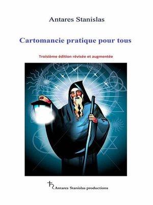 cover image of Cartomancie Pratique Pour Tous.troisième Édition Révisée Et Augmentée