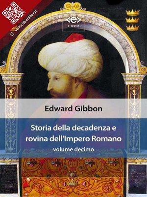cover image of Storia della decadenza e rovina dell'Impero Romano, volume 10