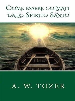 cover image of Come Essere Colmati Dallo Spirito Santo