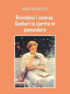cover image of Rrembimi i zemres, dashuri te zjarrta te pamundura