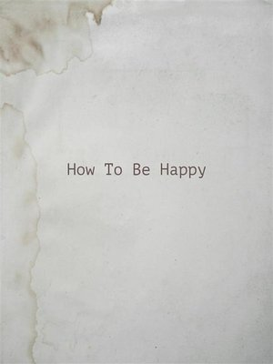 cover image of How to Be Happy