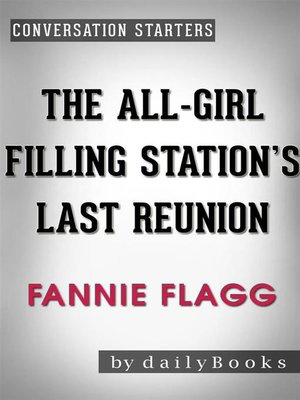cover image of The All-Girl Filling Station's Last Reunion--A Novel by Fannie Flagg