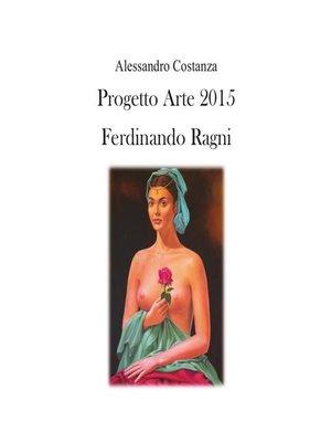 cover image of Progetto Arte 2015--Ferdinando Ragni