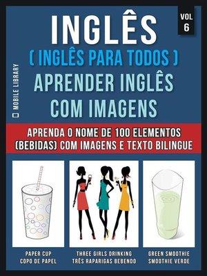 cover image of Inglês ( Inglês Para Todos ) Aprender Inglês Com Imagens (Vol 6)