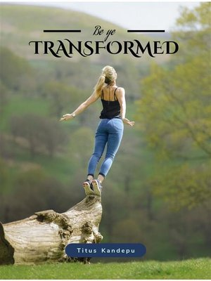 cover image of Be ye Transformed (The recreated being, #1)