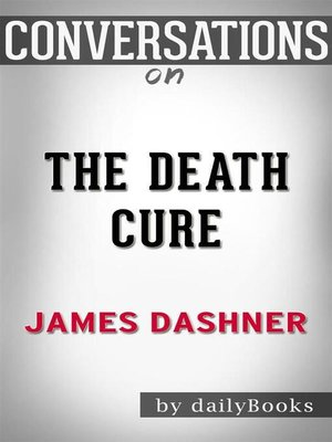 cover image of The Death Cure (Maze Runner, Book Three)--by James Dashner | Conversation Starters