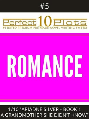 "cover image of Perfect 10 Romance Plots #5-1 ""ARIADNE SILVER--BOOK 1 a GRANDMOTHER SHE DIDN'T KNOW"""