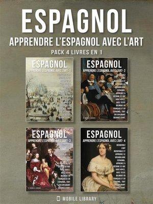 cover image of Pack 4 Livres En 1--Espagnol--Apprendre l'Espagnol avec l'Art