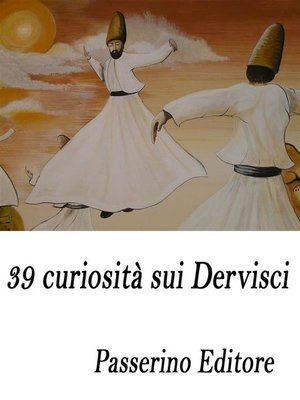 cover image of 39 curiosità sui Dervisci