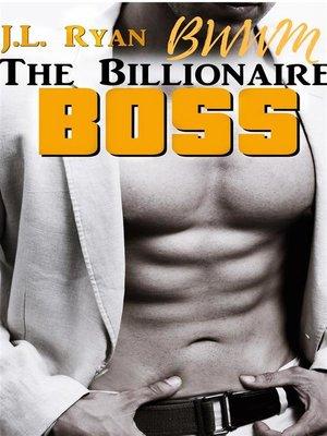 cover image of BWWM--The Billionaire Boss