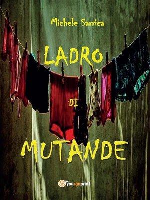 cover image of Ladro di mutande