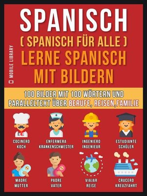 cover image of Spanisch (Spanisch für alle) Lerne Spanisch mit Bildern (Vol 1)