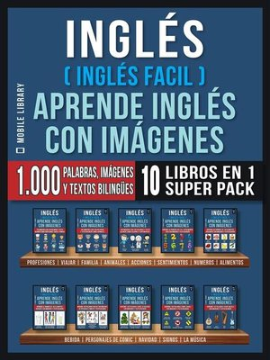 cover image of Inglés ( Inglés Facil ) Aprende Inglés con Imágenes (Super Pack 10 libros en 1)