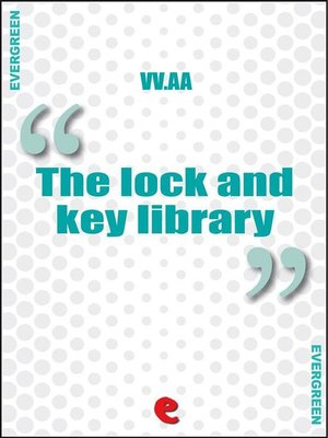 cover image of The Lock and Key Library Classic Mystery and Detective Stories