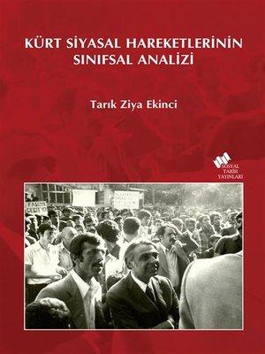 cover image of Kürt Siyasal Hareketlerinin Sınıfsal Analizi
