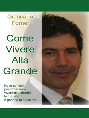 cover image of Come vivere alla grande