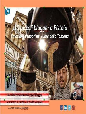 cover image of 10 piccoli blogger a Pistoia