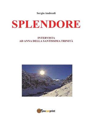 cover image of Splendore. Intervista ad Anna della Santissima Trinità