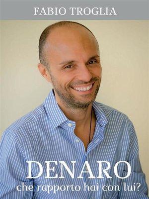 cover image of Denaro. Che rapporto hai con lui