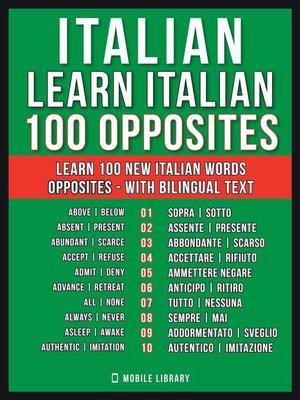 cover image of Italian--Learn Italian--100 Opposites