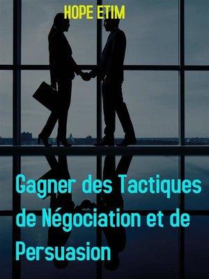 cover image of Gagner des Tactiques de Négociation et de Persuasion