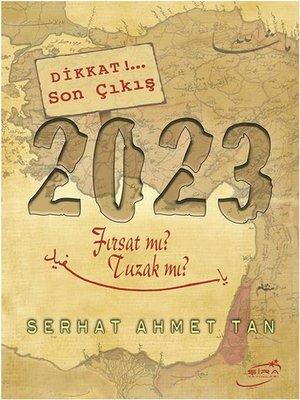 cover image of 2023--Fırsat mı? Tuzak mı?