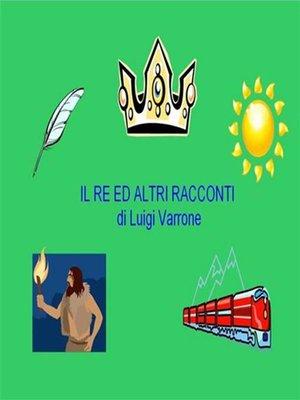 cover image of Il Re ed altri racconti