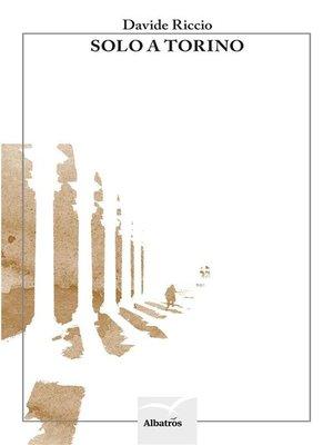 cover image of Solo a Torino
