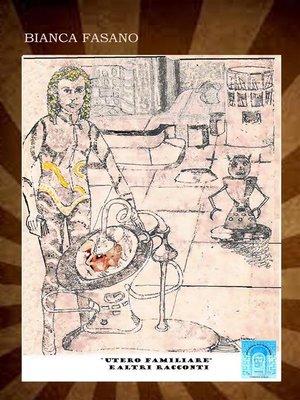 """cover image of """"Utero Familiare e altri racconti tra fantascienza e fantasy"""""""