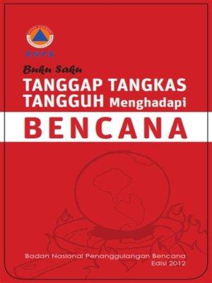 cover image of BNPB Buku Saku Tanggap Tangkas Tangguh Menghadapi Bencana