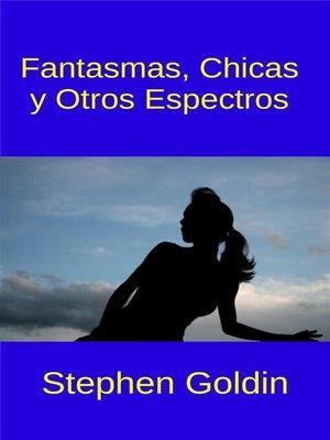 cover image of Fantasmas, Chicas y Otros Espectros