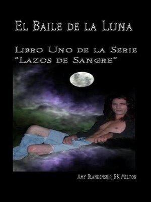 """cover image of El Baile de la Luna--Libro Uno de la Serie """"Lazos de Sangre"""""""