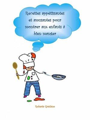 cover image of Recettes Appétissantes Et Amusantes Pour Montrer Aux Enfants À Bien Manger