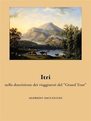 """cover image of Itri nella descrizione dei viaggiatori del """"Grand Tour"""""""