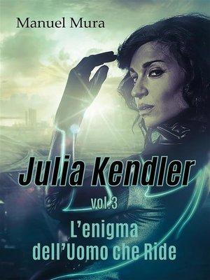 cover image of Julia Kendler Volume3--L'enigma dell'Uomo che Ride
