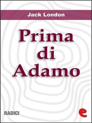 cover image of Prima di Adamo (Before Adam)
