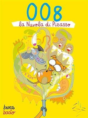 cover image of 008 e la Nuvola di Picasso
