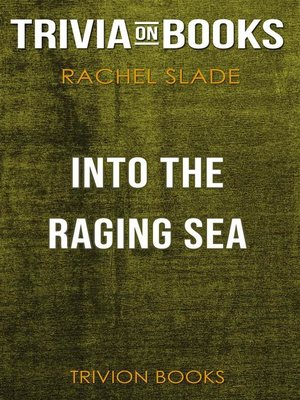 cover image of Into the Raging Sea by Rachel Slade (Trivia-On-Books)
