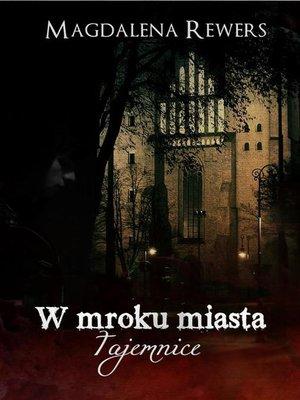 cover image of W mroku miasta. Tajemnice
