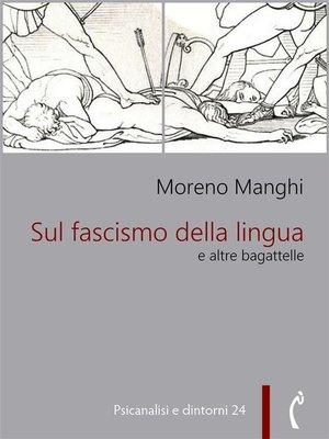 cover image of Sul fascismo della lingua e altre bagattelle