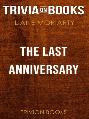 cover image of The Last Anniversary by Liane Moriarty (Trivia-On-Books)