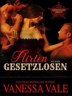 cover image of Flirten mit einer Gesetzlosen